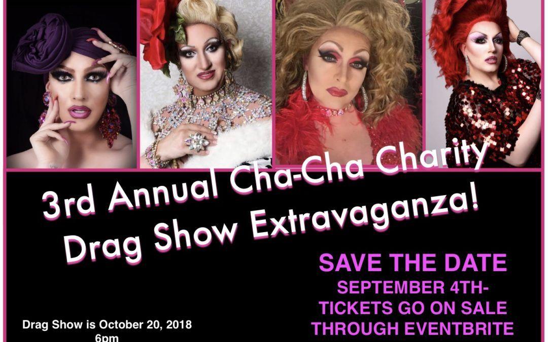 3rd Annual Cha Cha Charity Drag Show Extravaganza